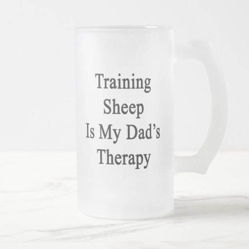 Training Sheep Is My Dad's Therapy Mugs