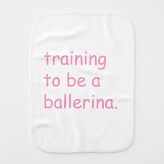 Training to be a ballerina burp cloth