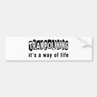 Trampolining It's a way of life Bumper Stickers