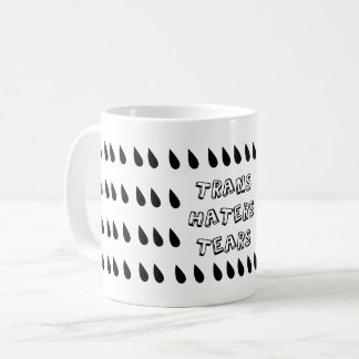 Trans Haters Tears Coffee Mug
