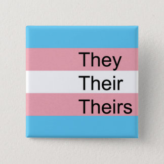 Trans Pronoun Button: They, Them, Theirs 15 Cm Square Badge