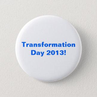 Transformation Day 2013! 6 Cm Round Badge