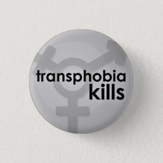 Transphobia Kills 3 Cm Round Badge