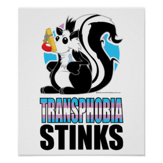 Transphobia Stinks Posters