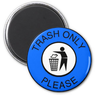 Trash Only Please 6 Cm Round Magnet