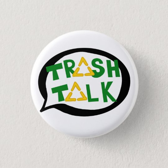Trash Talk button
