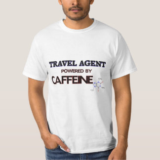 Travel Agent Powered by caffeine T-Shirt