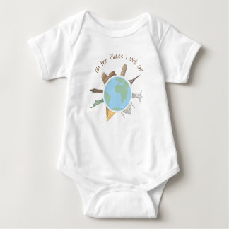Travel Baby Clothing- Oh the Places I will go Baby Bodysuit