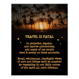 Travel is fatal to Narrow-Mindedness etc. Poster