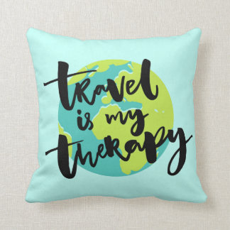 Travel is my Therapy Cushion