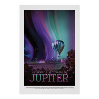 Travel Jupiter See the Auroras NASA Poster