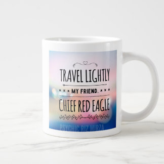 Travel lightly my friend quote large coffee mug