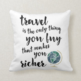 Travel Makes You Richer Quote Cushion