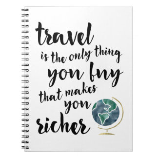 Travel Makes You Richer Quote Notebook