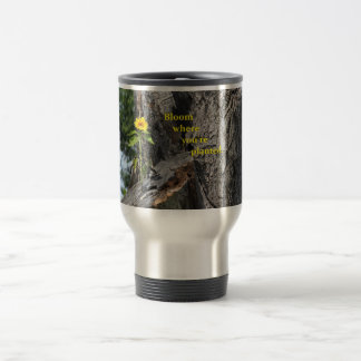 Travel mug...Bloom where you're planted. Travel Mug