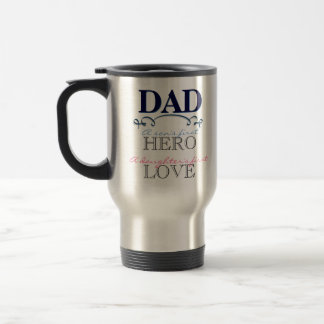 Travel Mug - Dad: A child's hero & first love