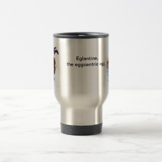 Travel Mug - Eglantine, the Eggcentric Egg