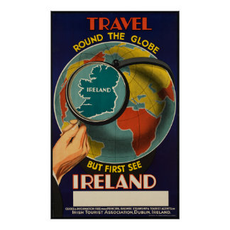 Travel Round The Globe But First See Ireland Poster