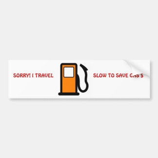 Travel Slow to Save Gas Bumper Sticker