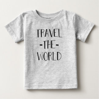 Travel The World Baby T Baby T-Shirt