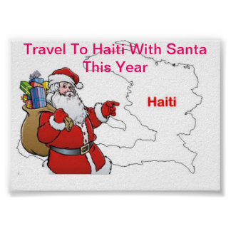 TRAVEL TO HAITI WITH SANTA THIS YEAR POSTER