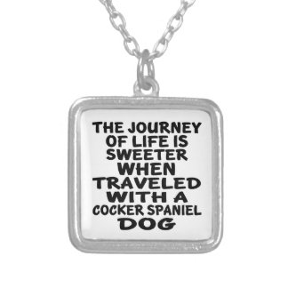 Traveled With A Cocker Spaniel Life Partner Silver Plated Necklace