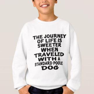 Traveled With A Standard Poodle Life Partner Sweatshirt