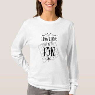 Traveling is fun inspirational quote T-Shirt