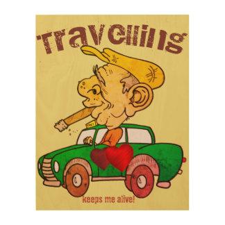 Travelling keeps me alive old man road trip wall wood print