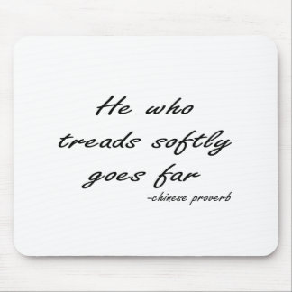 Tread Softly quote Mouse Mat