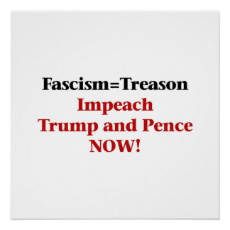 Treason -- Impeach Trump and Pence Poster