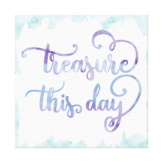 Treasure This Day - Watercolor Text Art Canvas