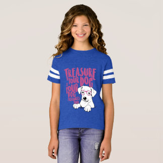 Treasure your dog Shirt