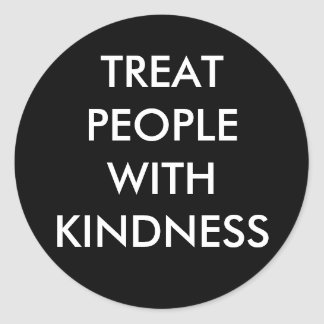 """Treat People With Kindness"" Sticker"