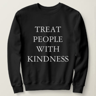 Treat People With Kindness Sweatshirt