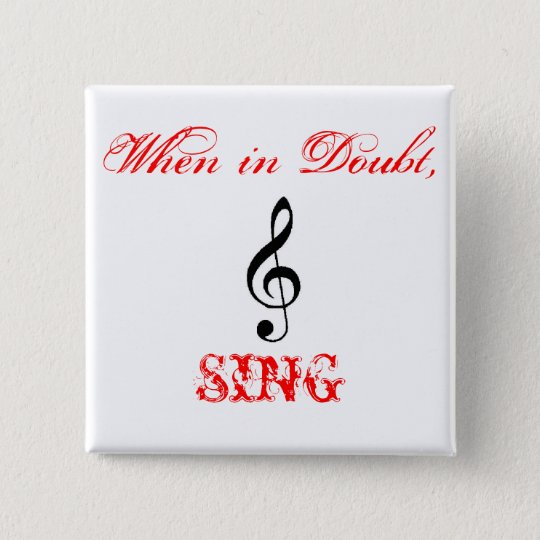 treble-clef-2, When in Doubt,, SING 15 Cm Square Badge