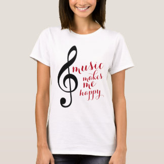 treble clef, music makes me happy T-Shirt