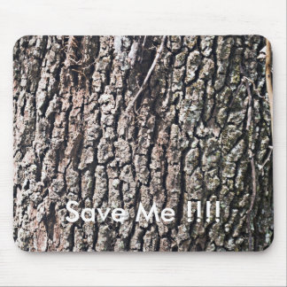 Tree Bark, Save Me !!!! Mouse Pad