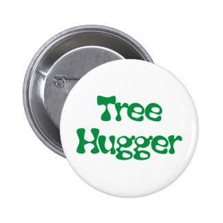 Tree Hugger Products & Designs! 6 Cm Round Badge