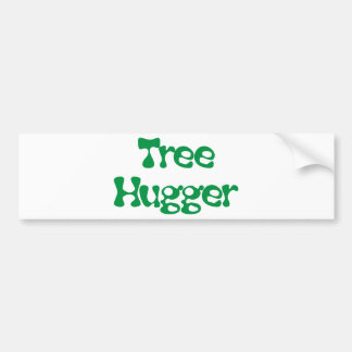 Tree Hugger Products & Designs! Bumper Sticker