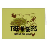 Tree Huggers Are For the Birds Card