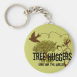 Tree Huggers Are For the Birds Keychains