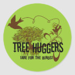 Tree Huggers Are For the Birds Round Stickers