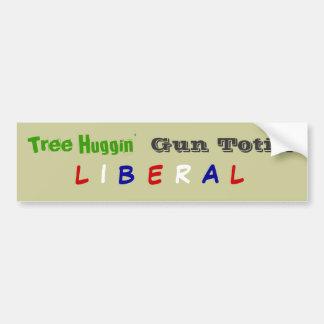 Tree Huggin Gun Totin L I B E R A L Bumper Stickers