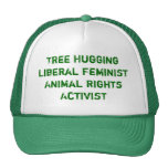 Tree Hugging Liberal Feminist Animal Rights Act... Hats