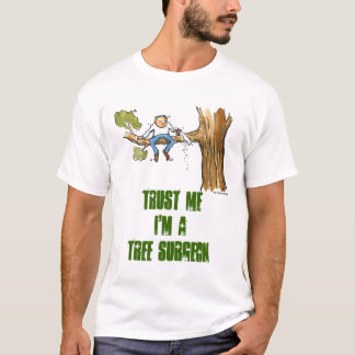 tree surgeon T-Shirt