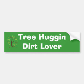 tree, Tree Huggin Dirt Lover Bumper Sticker