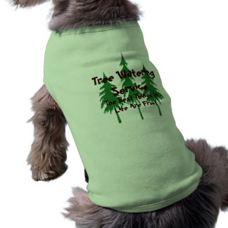Tree Watering Service  The Best Things In Life Are Sleeveless Dog Shirt