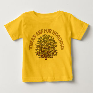 Trees Are For Hugging Baby T-Shirt