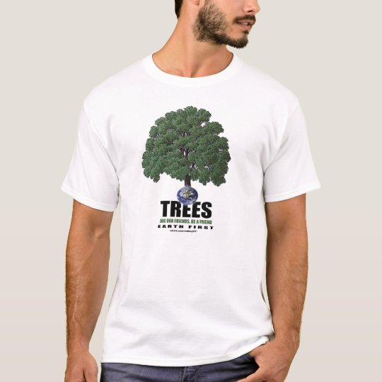 TREES ARE OUR FRIENDS T-Shirt